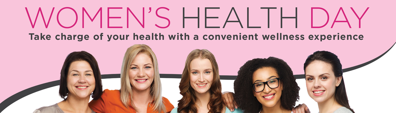A group of women looking healthy and happy; text says Women's Health Day: Take charge of your health with a convenient wellness experience